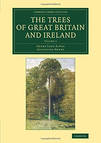 9781108069359: The Trees of Great Britain and Ireland (Cambridge Library Collection - Botany and Horticulture) (Volume 4)