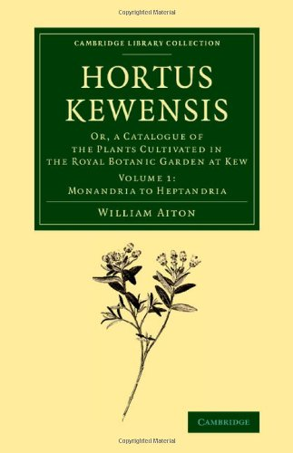 Hortus Kewensis: Or, a Catalogue of the: William Aiton