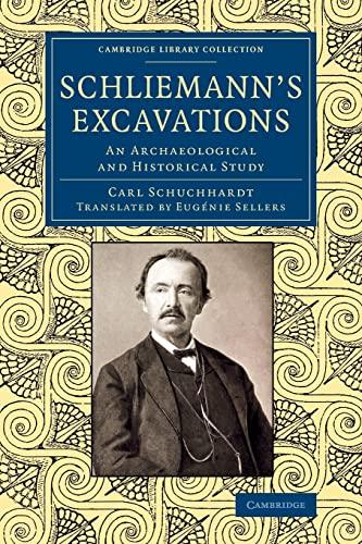 Schliemann's Excavations: CARL SCHUCHHARDT , TRANSLATED BY EUGÉNIE SELLERS