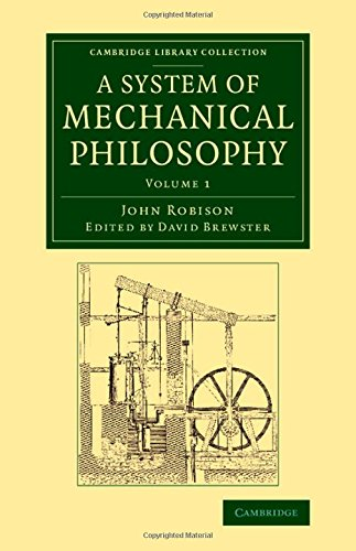 9781108070379: A System of Mechanical Philosophy (Cambridge Library Collection - Technology) (Volume 1)