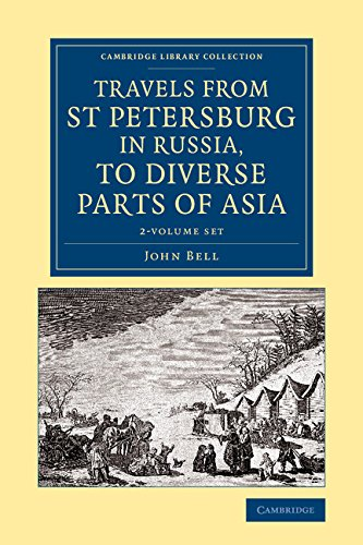 Travels from St Petersburg in Russia, to Diverse Parts of Asia 2 Volume Set (Hybrid): John Bell
