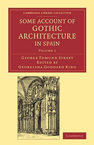 Some Account of Gothic Architecture in Spain: George Edmund Street