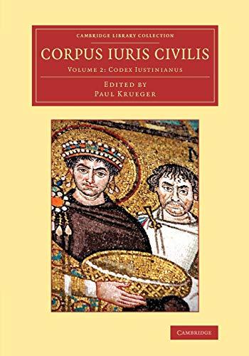 Corpus iuris civilis: Volume 2, Codex Iustinianus,: KRUEGER, P.,