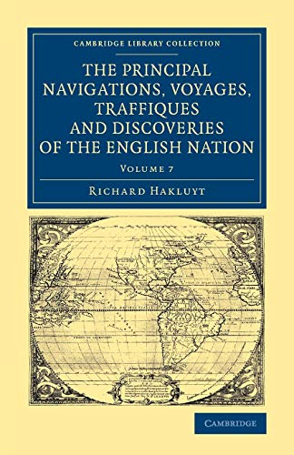 9781108071352: 7: The Principal Navigations Voyages Traffiques and Discoveries of the English Nation (Cambridge Library Collection - Maritime Exploration) (Volume 7)