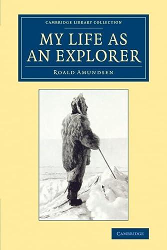 9781108071437: My Life as an Explorer (Cambridge Library Collection - Polar Exploration)