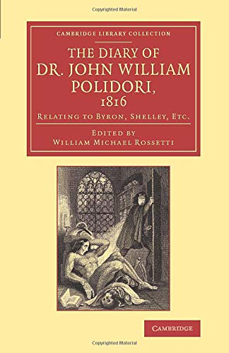 9781108072281: The Diary of Dr John William Polidori, 1816: Relating to Byron, Shelley, Etc. (Cambridge Library Collection - Literary Studies)