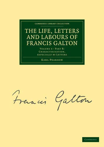 9781108072434: The Life, Letters and Labours of Francis Galton (Cambridge Library Collection - Darwin, Evolution and Genetics)