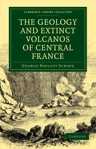 9781108072519: The Geology and Extinct Volcanos of Central France (Cambridge Library Collection - Earth Science)