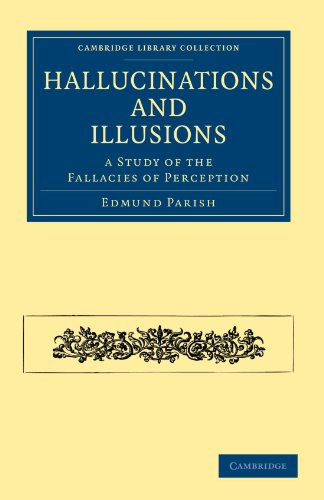Hallucinations and Illusions: A Study of the Fallacies of Perception: Edmund Parish