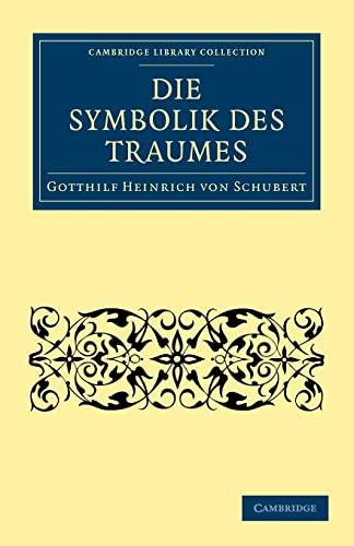Die Symbolik Des Traumes: Gotthilf Heinrich Von Schubert
