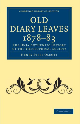 Old Diary Leaves 1878-83: The Only Authentic History of the Theosophical Society: Henry Steel ...