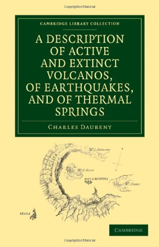 9781108072984: A Description of Active and Extinct Volcanos, of Earthquakes, and of Thermal Springs (Cambridge Library Collection - Earth Science)