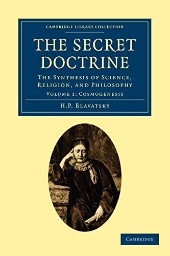 9781108073226: The Secret Doctrine: The Synthesis of Science, Religion, and Philosophy (Cambridge Library Collection - Spiritualism and Esoteric Knowledge) (Volume 1)