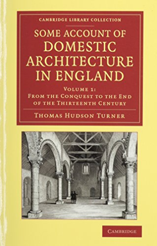 Some Account of Domestic Architecture in England 2 Volume Set (Hybrid): Thomas Hudson Turner