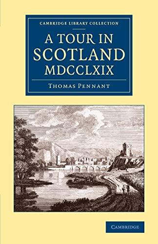 9781108073622: A Tour in Scotland MDCCLXIX (Cambridge Library Collection - British & Irish History, 17th & 18th Centuries)