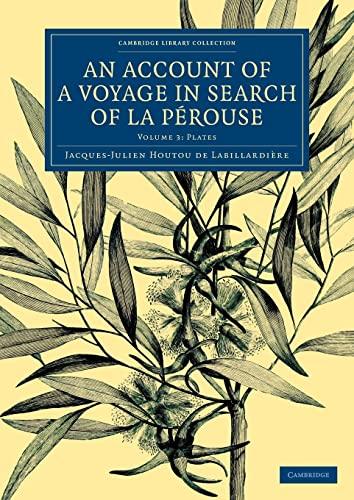 An Account of a Voyage in Search of La Perouse: Volume 3, Plates: Jacques-Julien Houtou de La ...