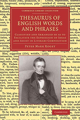Thesaurus of English Words and Phrases (Cambridge Library Collection - Linguistics): Roget, Peter ...