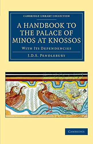 A Handbook to the Palace of Minos at Knossos: Volume 0, Part 0.: PENDLEBURY, J. D. S.,