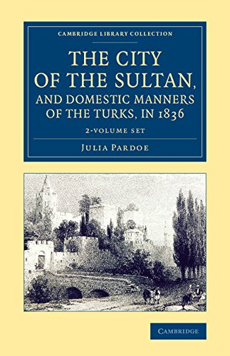 The City of the Sultan, and Domestic Manners of the Turks, in 1836 2 Volume Set (Hardcover): Julia ...