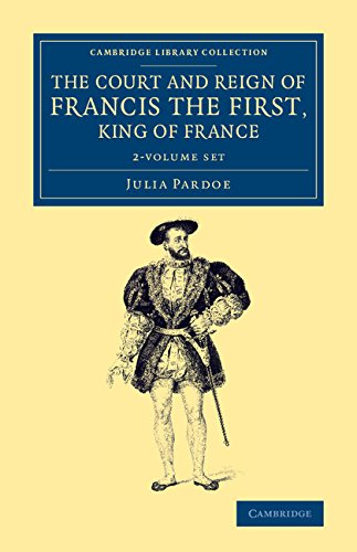 The Court and Reign of Francis the First, King of France 2 Volume Set