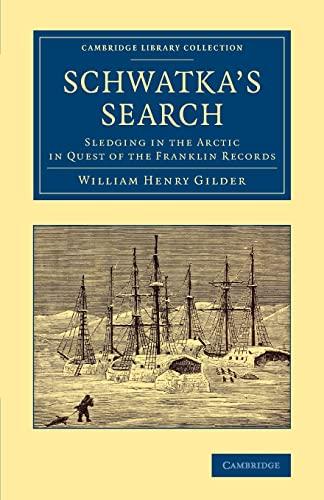 Schwatka s Search: Sledging in the Arctic: William Henry Gilder