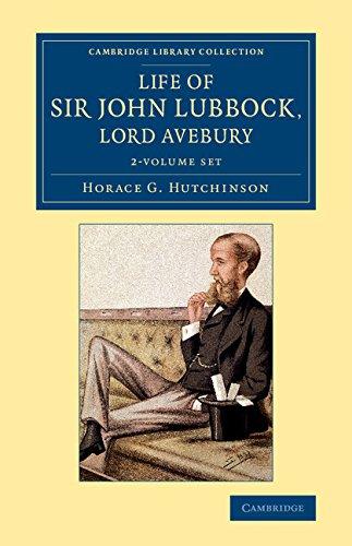 Life of Sir John Lubbock, Lord Avebury 2 Volume Set (Hybrid): Horace G. Hutchinson