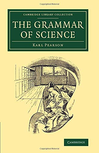 9781108077118: The Grammar of Science (Cambridge Library Collection - Physical Sciences)