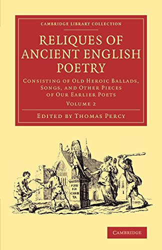 Reliques of ancient English poetry : consisting: Percy, Thomas
