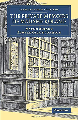 Private Memoirs Of Madame Roland: Roland Manon, Roland