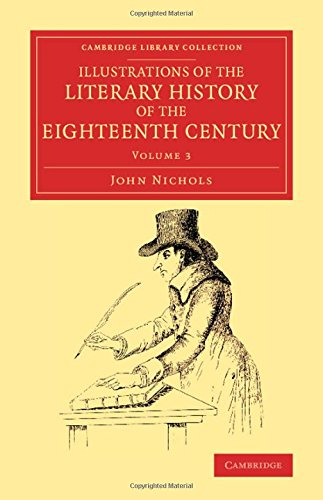 Illustrations of the Literary History of the Eighteenth Century: JOHN NICHOLS