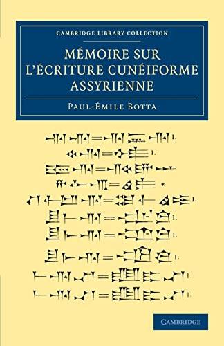 Mémoire sur l'écriture cunéiforme assyrienne: PAUL-ÉMILE BOTTA