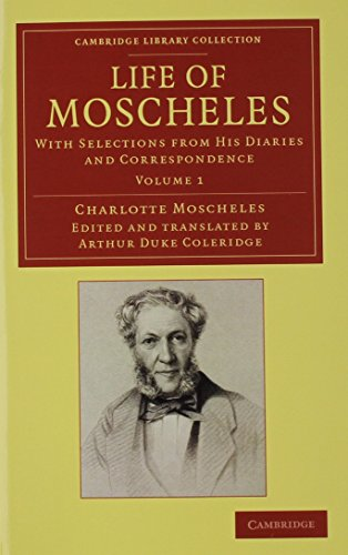Life of Moscheles 2 Volume Set (Hybrid): Charlotte Moscheles