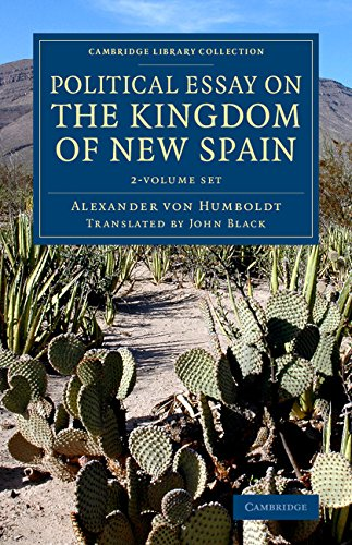 Political Essay on the Kingdom of New Spain 2 Volume Set (Cambridge Library Collection - Latin ...