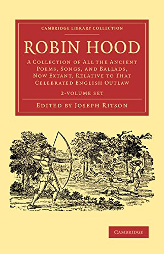 Robin Hood 2 Volume Set: A Collection of All the Ancient Poems, Songs, and Ballads, Now Extant, ...