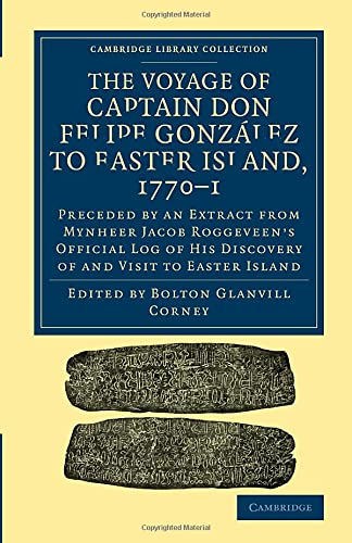 9781108078238: The Voyage of Captain Don Felipe Gonz�lez to Easter Island, 1770-1: Preceded by an Extract from Mynheer Jacob Roggeveen's Official Log of his Discovery of and Visit to Easter Island