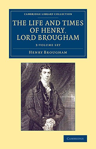 The Life and Times of Henry Lord Brougham 3 Volume Set: Written by Himself: Brougham, Henry