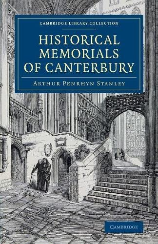 9781108078726: Historical Memorials of Canterbury: The Landing of Augustine; The Murder of Becket; Edward the Black Prince; Becket's Shrine (Cambridge Library Collection - Medieval History)