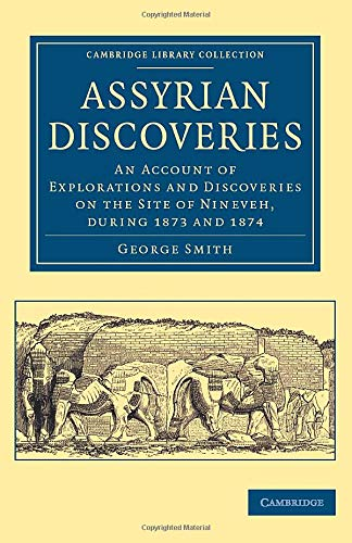 Assyrian Discoveries: GEORGE SMITH