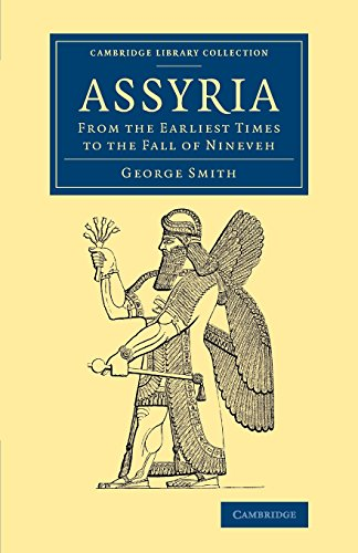9781108079068: Assyria: From the Earliest Times to the Fall of Nineveh (Cambridge Library Collection - Archaeology)