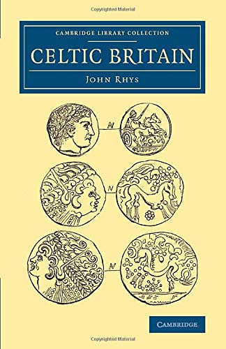 9781108079167: Celtic Britain (Cambridge Library Collection - Archaeology)