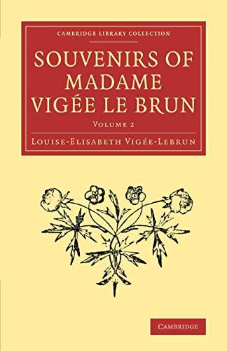 Souvenirs of Madame Vigee Le Brun 9781108080767: Louise-Elisabeth Vigee-Lebrun