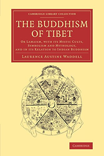 The Buddhism of Tibet: Or Lamaism, with: Baurence Austine Waddell