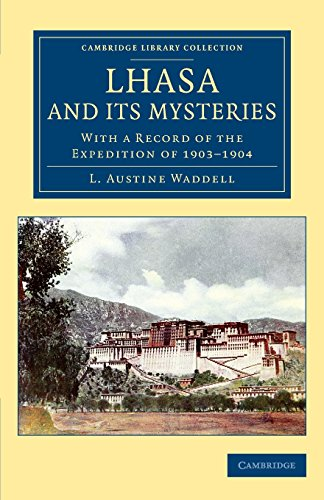 9781108081818: Lhasa and its Mysteries: With a Record of the Expedition of 1903-1904 (Cambridge Library Collection - Travel and Exploration in Asia)