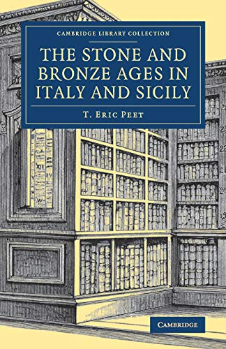 9781108082235: The Stone and Bronze Ages in Italy and Sicily (Cambridge Library Collection - Archaeology)