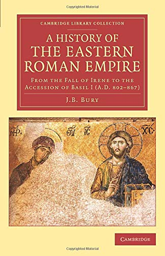9781108083218: A History of the Eastern Roman Empire (Cambridge Library Collection - Medieval History)