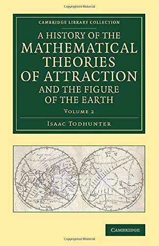 9781108084581: 2: A History of the Mathematical Theories of Attraction and the Figure of the Earth: From the Time of Newton to that of Laplace (Cambridge Library Collection - Mathematics) (Volume 2)