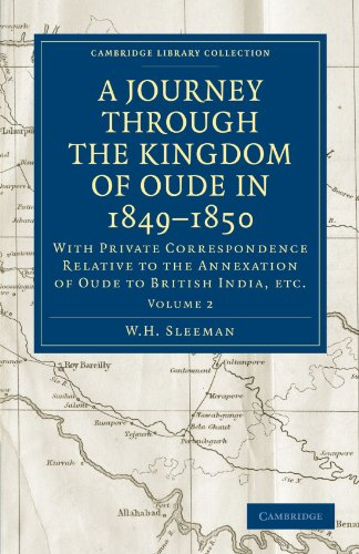 9781108103633: A Journey Through the Kingdom of Oude in 1849-1850: With Private Correspondence Relative to the Annexation of Oude to British India, etc. (Cambridge ... Collection - South Asian History) (Volume 2)