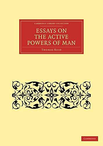 9781108124690: Essays on the Active Powers of Man (Cambridge Library Collection - Philosophy)