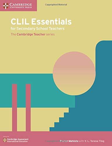 CLIL Essentials for Secondary School Teachers: The Cambridge Teacher Series (Cambridge ...