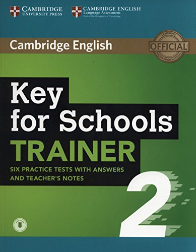 9781108401678: Key for Schools Trainer 2 Six Practice Tests with Answers and Teacher's Notes with Audio